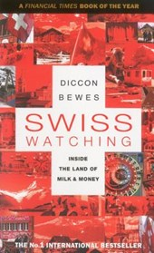 Swiss Watching | Diccon Bewes |