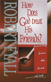 How Does God Treat His Friends?