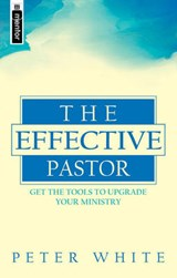 The Effective Pastor | Peter White |