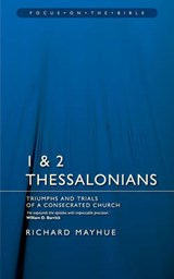 Focus on the Bible - 1st & 2nd Thessalonians | Richard Mayhue |