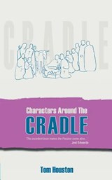 Characters Around the Cradle | Tom Houston |