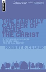 The Earthy Career of Jesus, the Christ | Robert Duncan Culver |