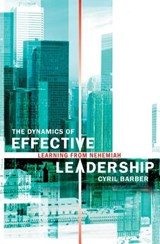 The Dynamics of Effective Leadership | Cyril Barber |