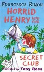 Horrid Henry and the Secret Club | Francesca Simon |