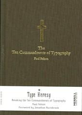 The Ten Commandments of Typography/Type Heresy