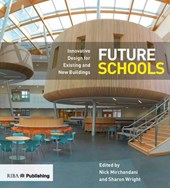 Future Schools: Innovative Design for Existing and New Build