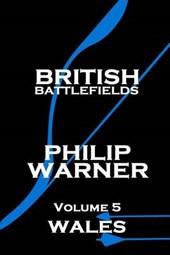 British Battlefields - Volume 5 - Wales