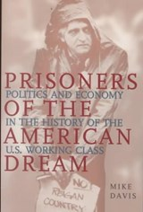Prisoners of the American Dream | Mike Davis |