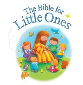 The Bible for Little Ones | Juliet David |