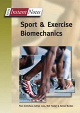 BIOS Instant Notes in Sport and Exercise Biomechanics | Paul Grimshaw |