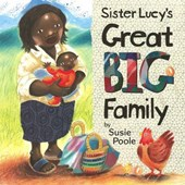 Sister Lucy's Great Big Family | Susie Poole |