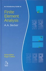 An Introductory Guide to Finite Element Analysis | A. A. Becker |