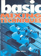 Basic Mixing Techniques | Paul White |