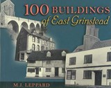 100 Buildings of East Grinstead | M. J. Leppard |