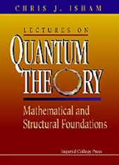 Lectures On Quantum Theory: Mathematical And Structural Foun