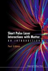 Short Pulse Laser Interactions with Matter | Paul Gibbon |