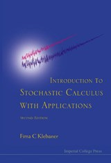 Introduction to Stochastic Calculus with Applications (2nd Edition) | Fima C. Klebaner |