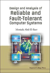 Design and Analysis of Reliable and Fault-Tolerant Computer Systems | Mostafa I. Abd-El-Barr |