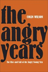 The Angry Years | Colin Wilson |