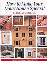 How to Make Your Dolls' House Special | Beryl Armstong |