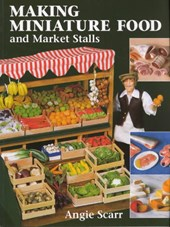 Making Miniature Food and Market Stalls | Angie Scarr |
