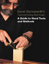 David Charlesworth's Furniture-making Techniques | David Charlesworth |
