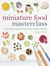 Miniature Food Masterclass | Angie Scarr |