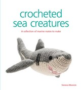 Crocheted Sea Creatures | Vanessa Mooncie; Susie Johns |