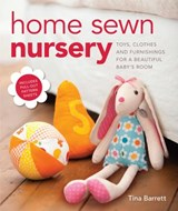 Home Sewn Nursery | Tina Barrett |