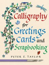 Calligraphy for Greeting Cards and Scrapbooking | Peter Taylor |
