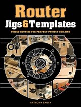 Router Jigs & Templates | Anthony Bailey |