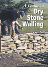 Guide to Dry Stone Walling | Andy Radford |
