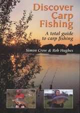 Discover Carp Fishing | Crow, Simon ; Hughes, Rob |