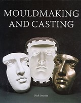 Mouldmaking and Casting | Nick Brooks |