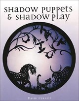 Shadow Puppets & Shadow Play | David Currell |