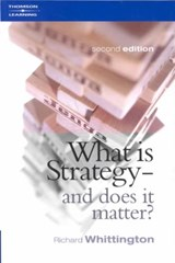 What Is Strategy and Does It Matter? | Richard Whittington |