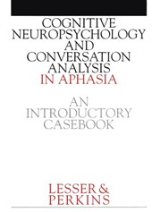Cognitive Neuropsychology and and Conversion Analysis in Aphasia - An Introductory Casebook