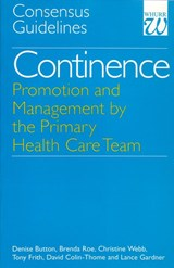 Continence - Promotion and Management by the Primary Health Care Team | Denise Button |