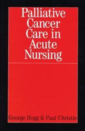 Palliative Cancer Care in Acute Nursing