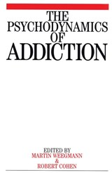 The Psychodynamics of Addiction | Martin Weegmann |