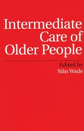 Intermediate Care of Older People | Siân Wade |