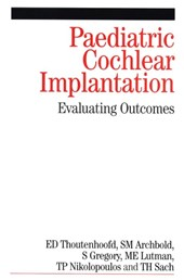Paediatric Cochlear Implantation | Ernst Thoutenhoofd |