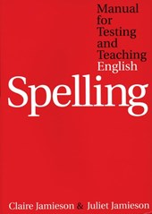 Manual for Testing and Teaching English Spelling | Claire Jamieson |