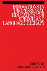 Innovations in Professional Education for Speech and Language Therapy | Shelagh Brumfitt |