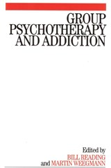 Group Psychotherapy and Addiction | Bill Reading |