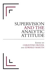 Supervision and the Analytic Attitude | Christine Driver |