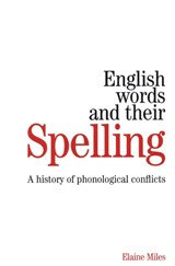 English Words and their Spelling | Elaine Miles |