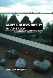 Andy Goldsworthy in America | William Malpas |