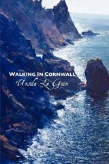 Walking in Cornwall | Ursula K. Le Guin |