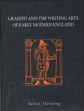 Graffiti Arts and the Writing Arts of Early Modern England